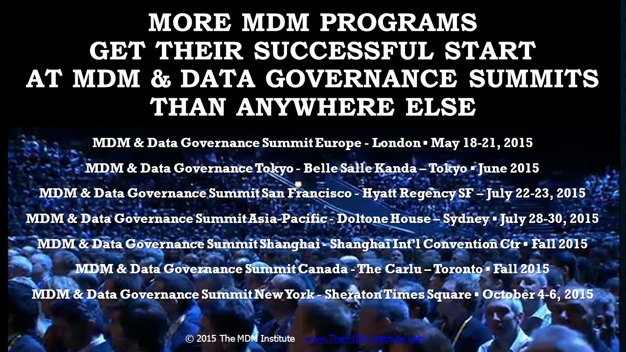 More MDM programs get their successful start at MDM & Data Governance Summits than anywhere else