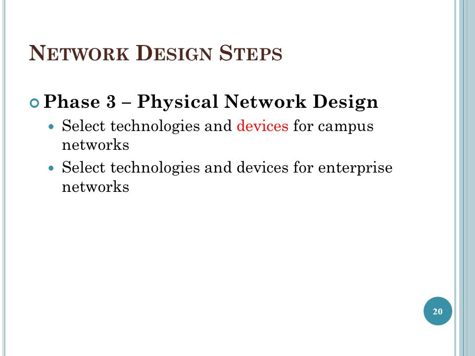 Network Design Steps Phase 3 – Physical Network Design