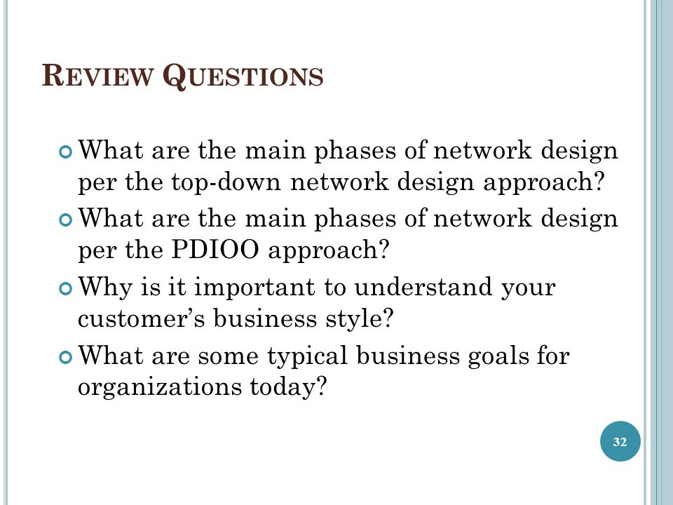 Review Questions What are the main phases of network design per the top-down network design approach