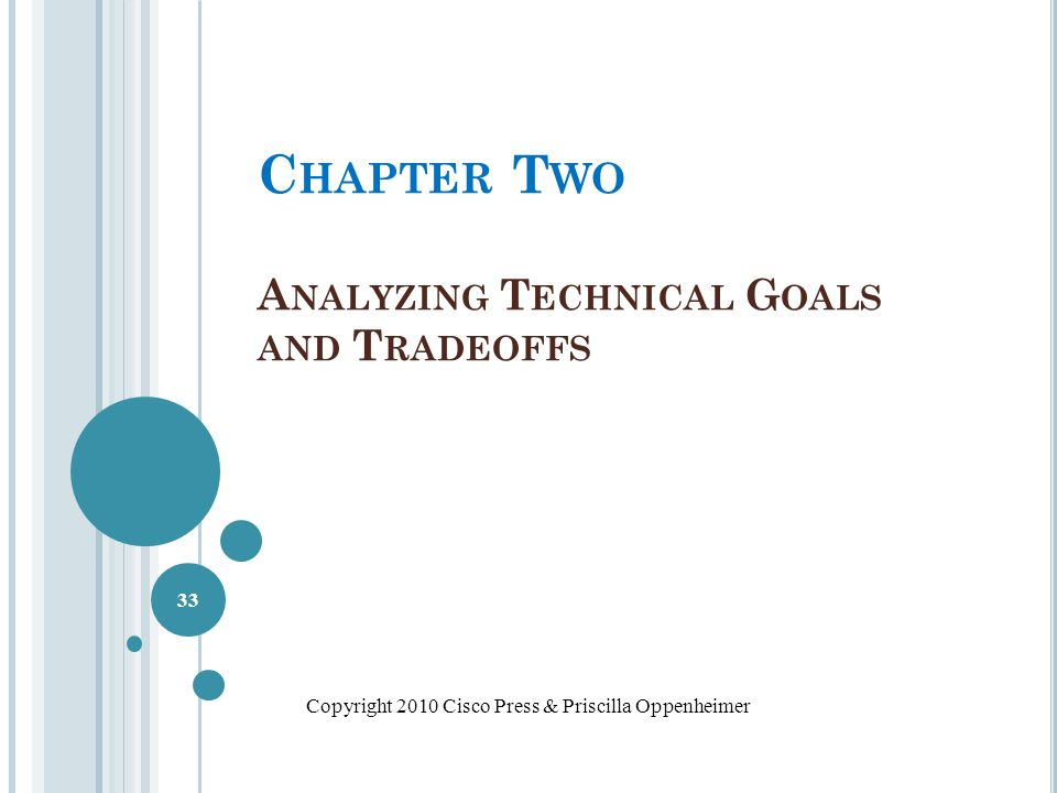 Chapter Two Analyzing Technical Goals and Tradeoffs