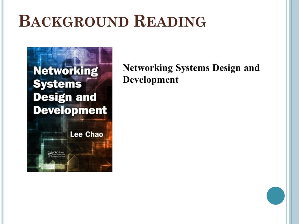 Background Reading Networking Systems Design and Development