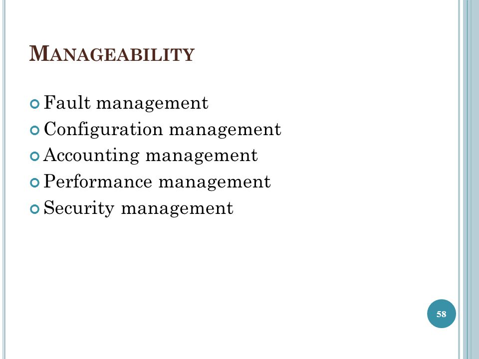 Manageability Fault management Configuration management