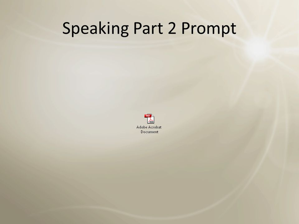 Speaking Part 2 Prompt