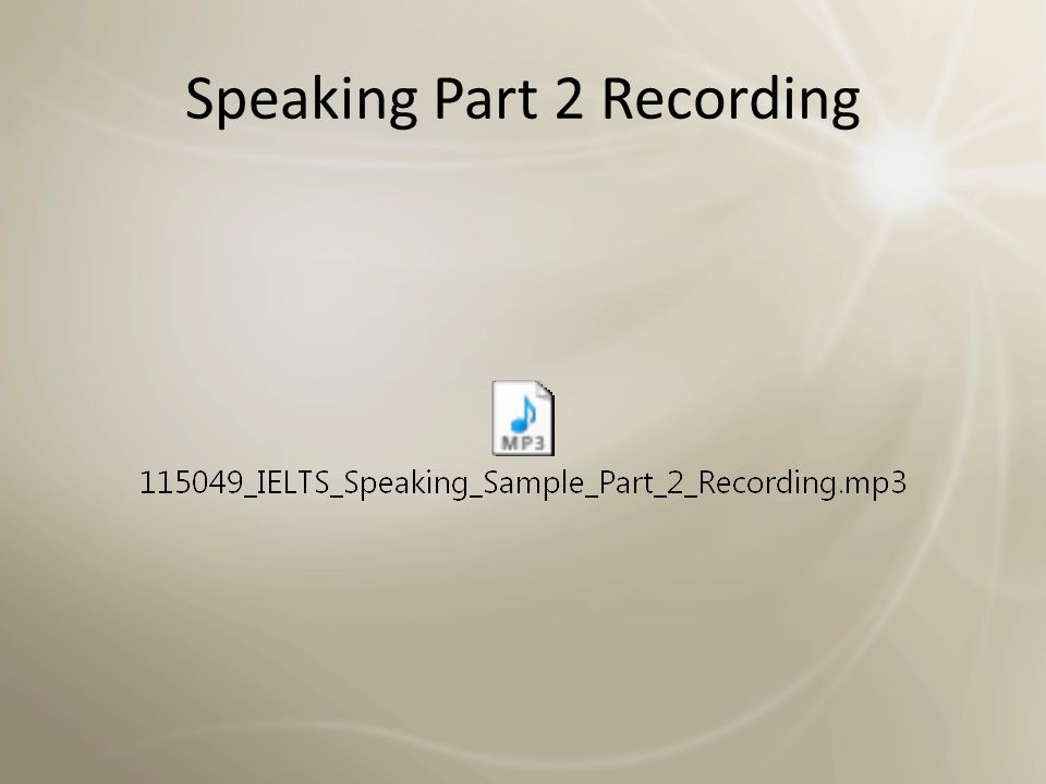 Speaking Part 2 Recording