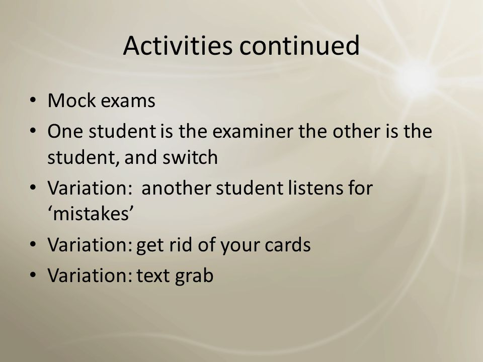 Activities continued Mock exams