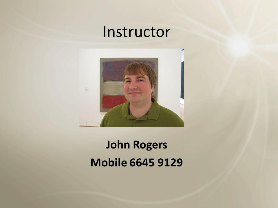 Instructor John Rogers Mobile 6645 9129