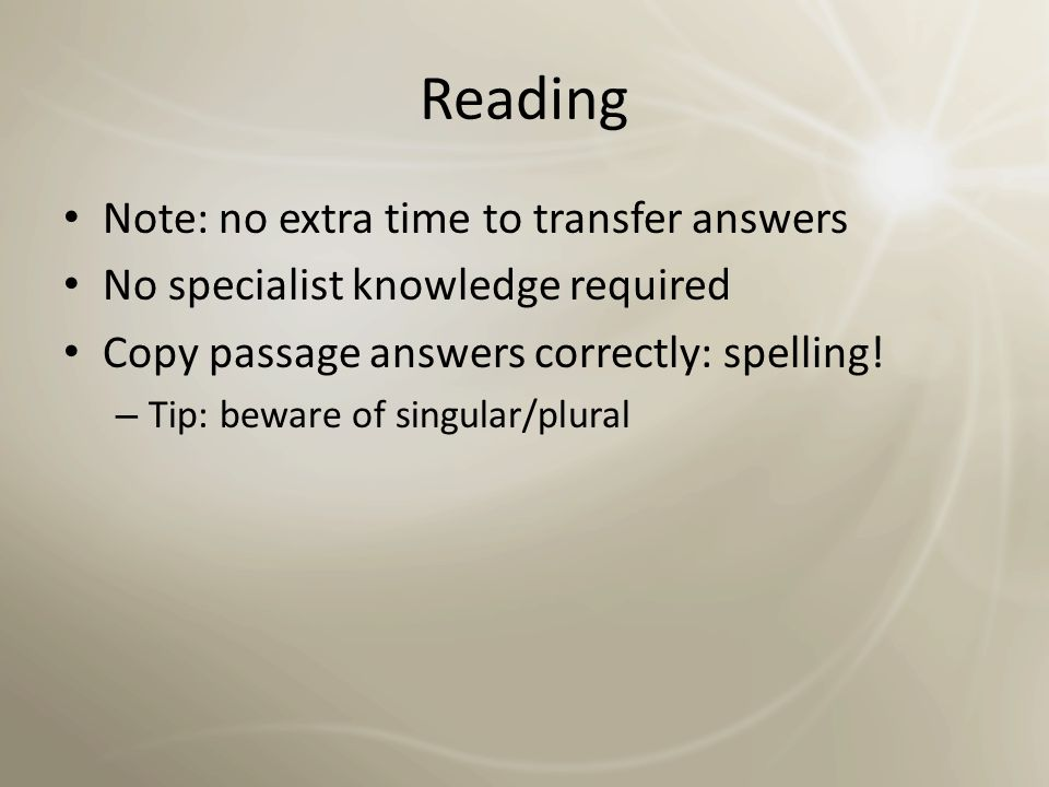 Reading Note: no extra time to transfer answers
