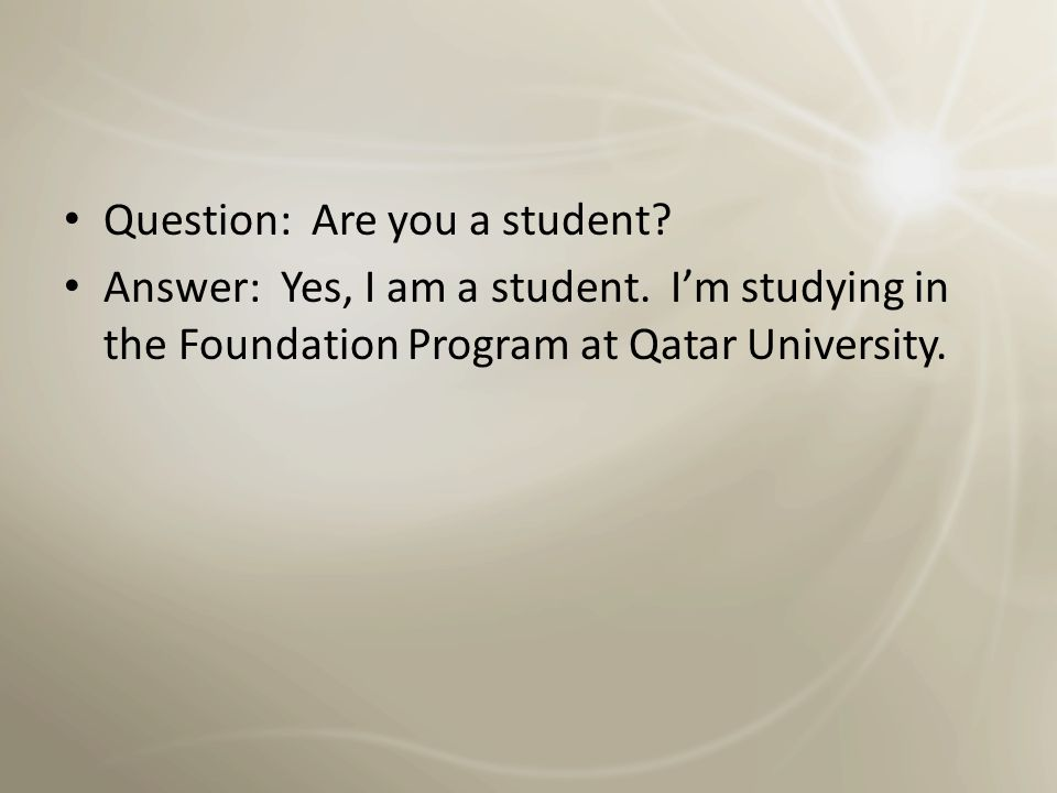 Question: Are you a student