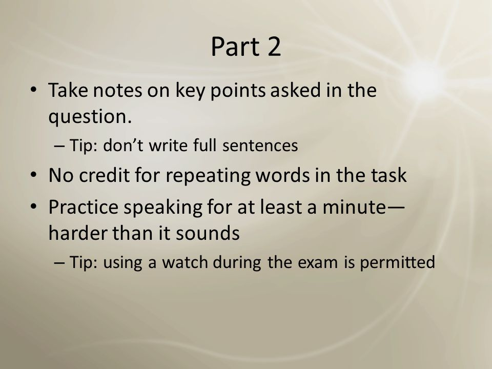 Part 2 Take notes on key points asked in the question.