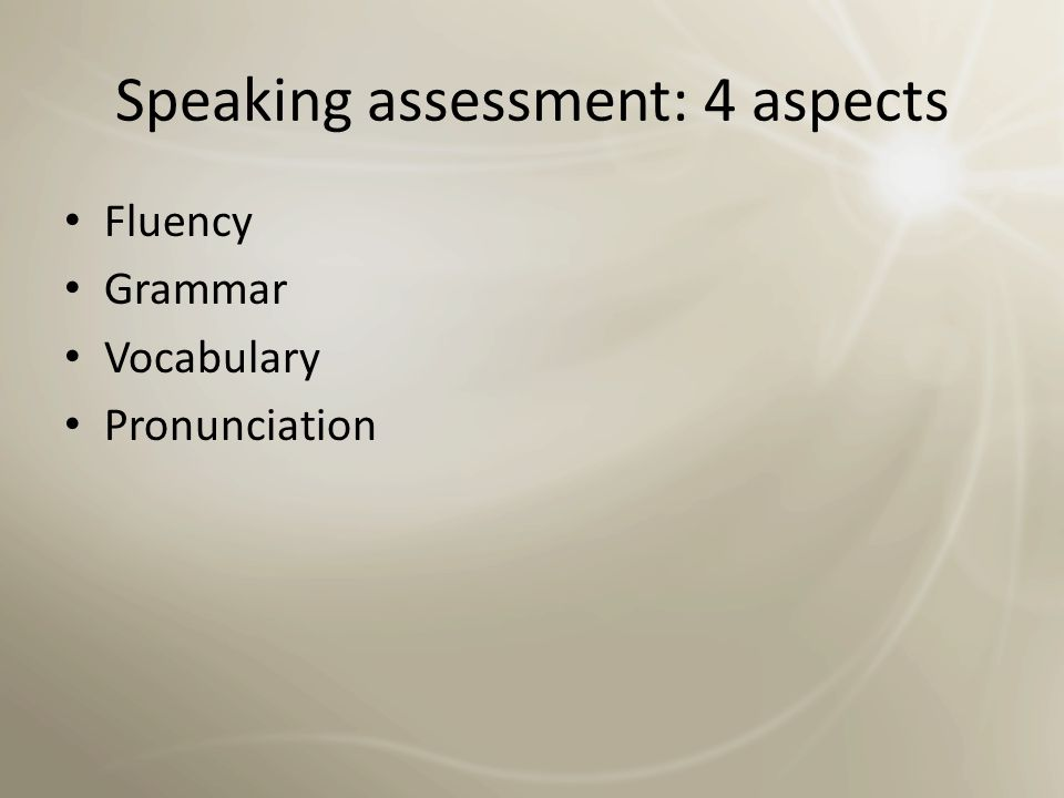 Speaking assessment: 4 aspects