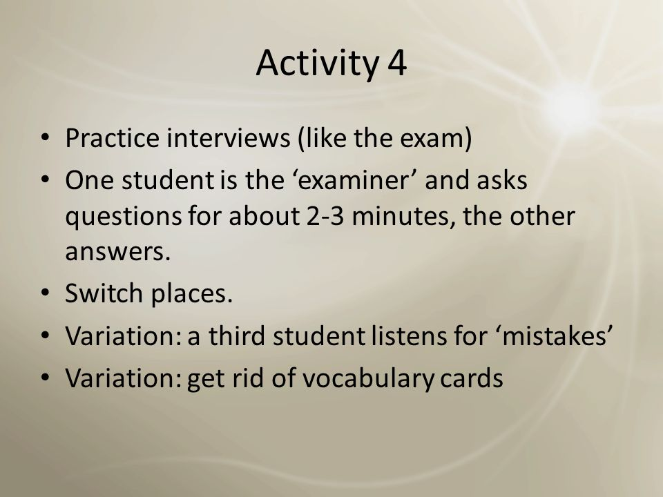 Activity 4 Practice interviews (like the exam)
