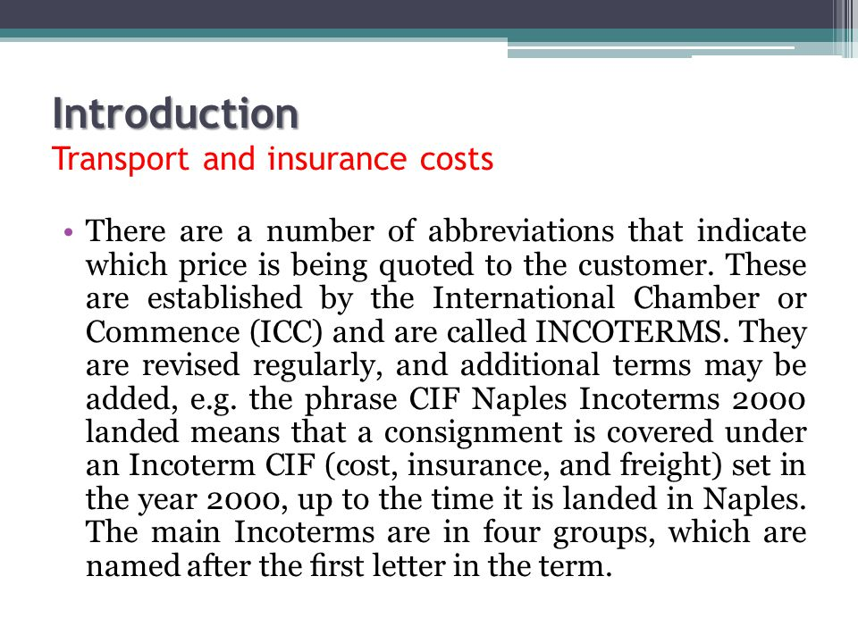 Introduction Transport and insurance costs