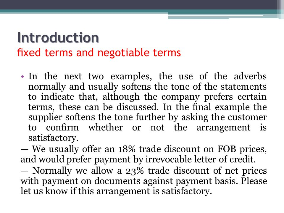 Introduction fixed terms and negotiable terms