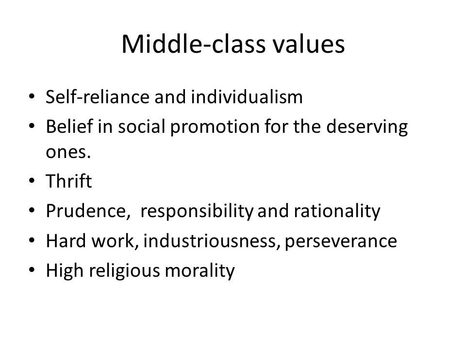 Middle-class values Self-reliance and individualism