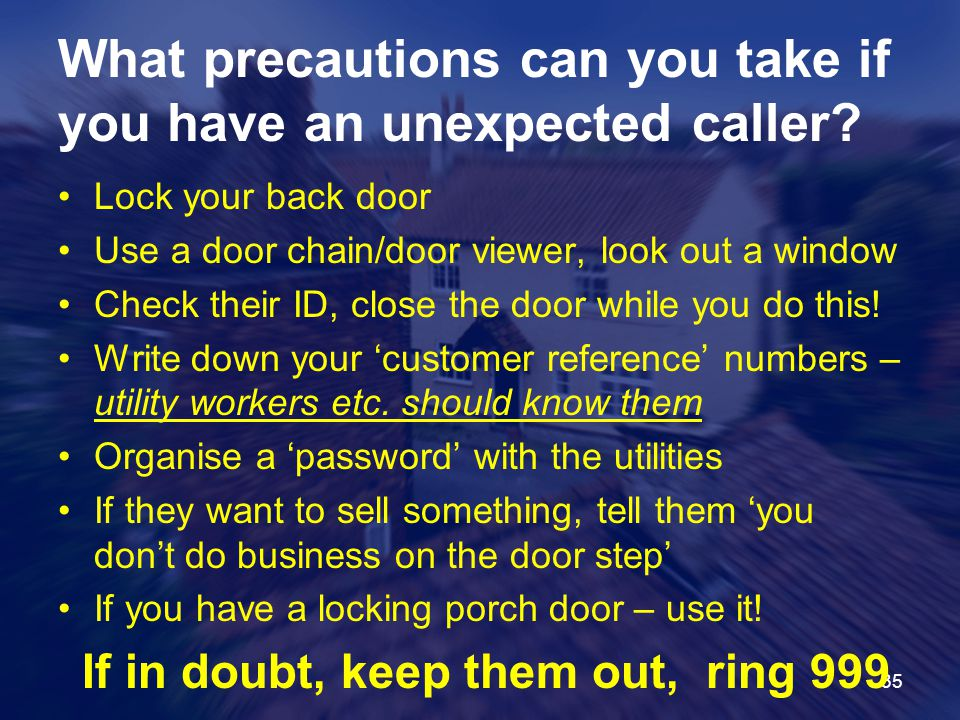 What precautions can you take if you have an unexpected caller