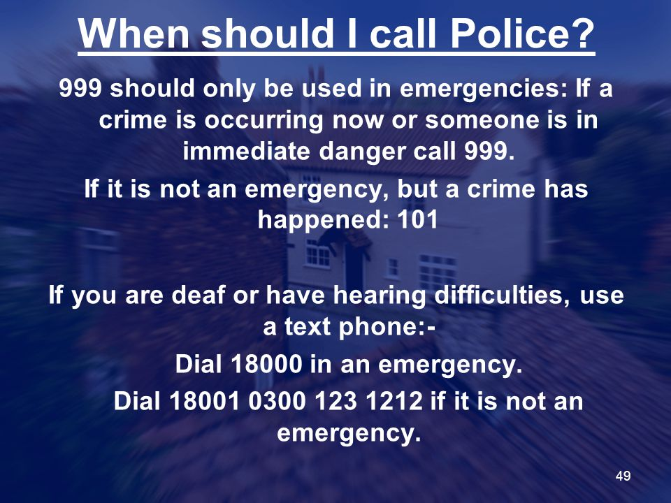 When should I call Police