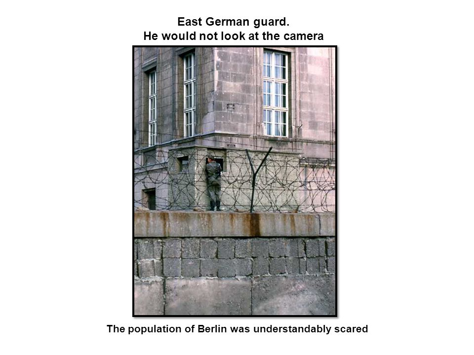 East German guard. He would not look at the camera