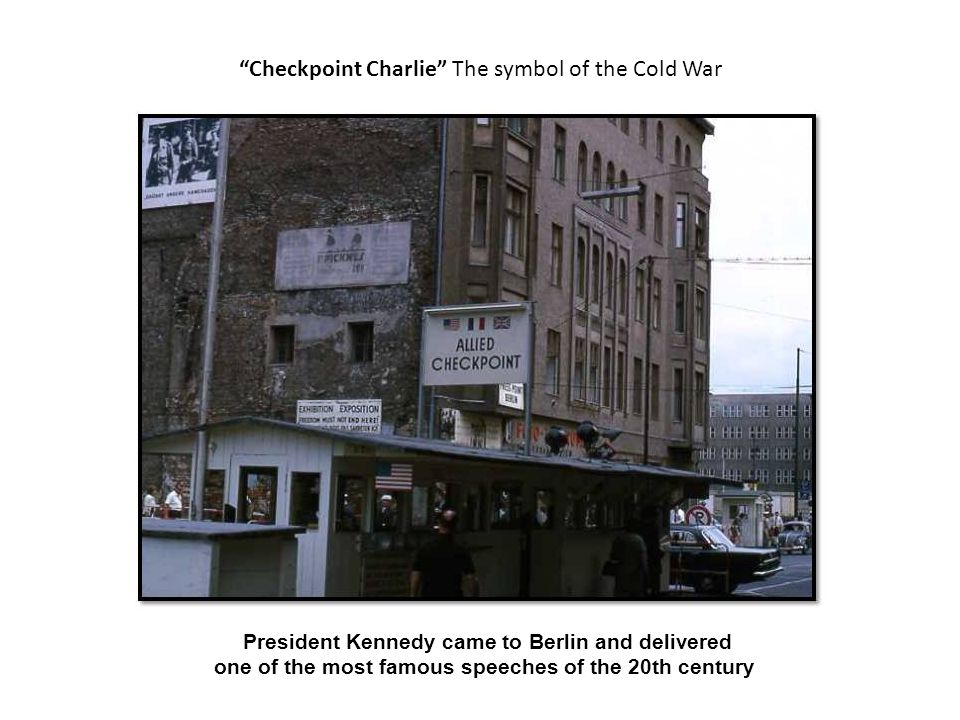 Checkpoint Charlie The symbol of the Cold War