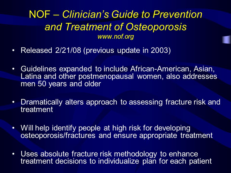 NOF – Clinician's Guide to Prevention and Treatment of Osteoporosis www.nof.org
