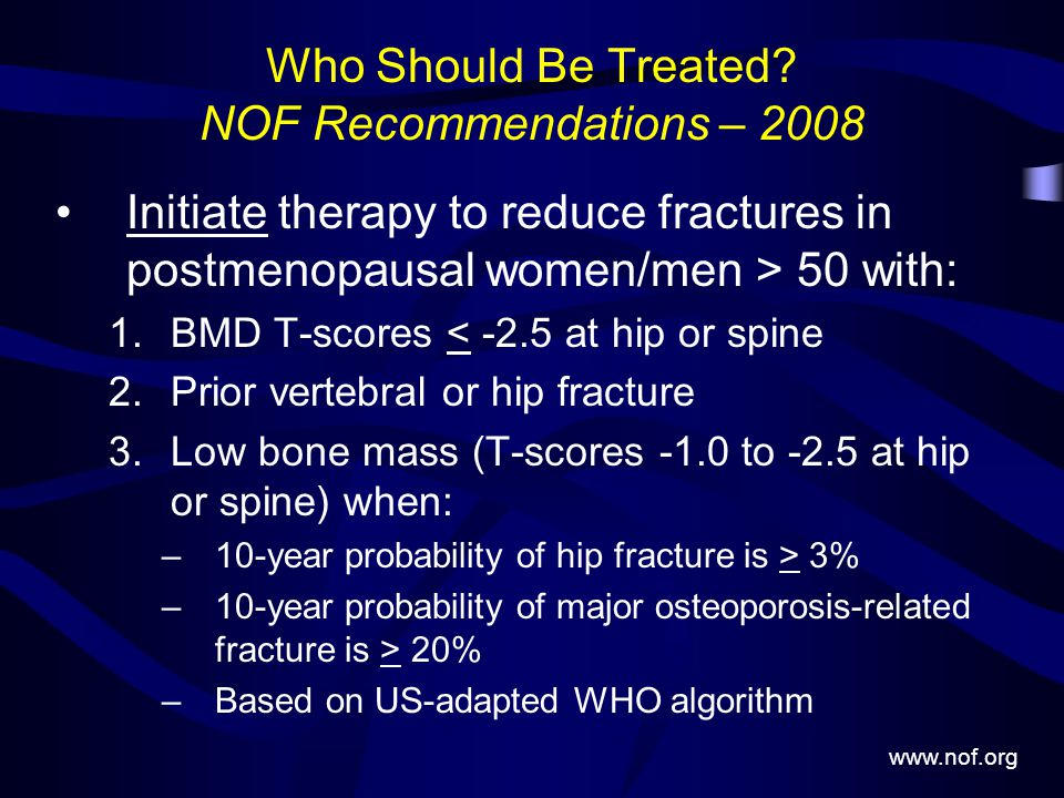 Who Should Be Treated NOF Recommendations – 2008