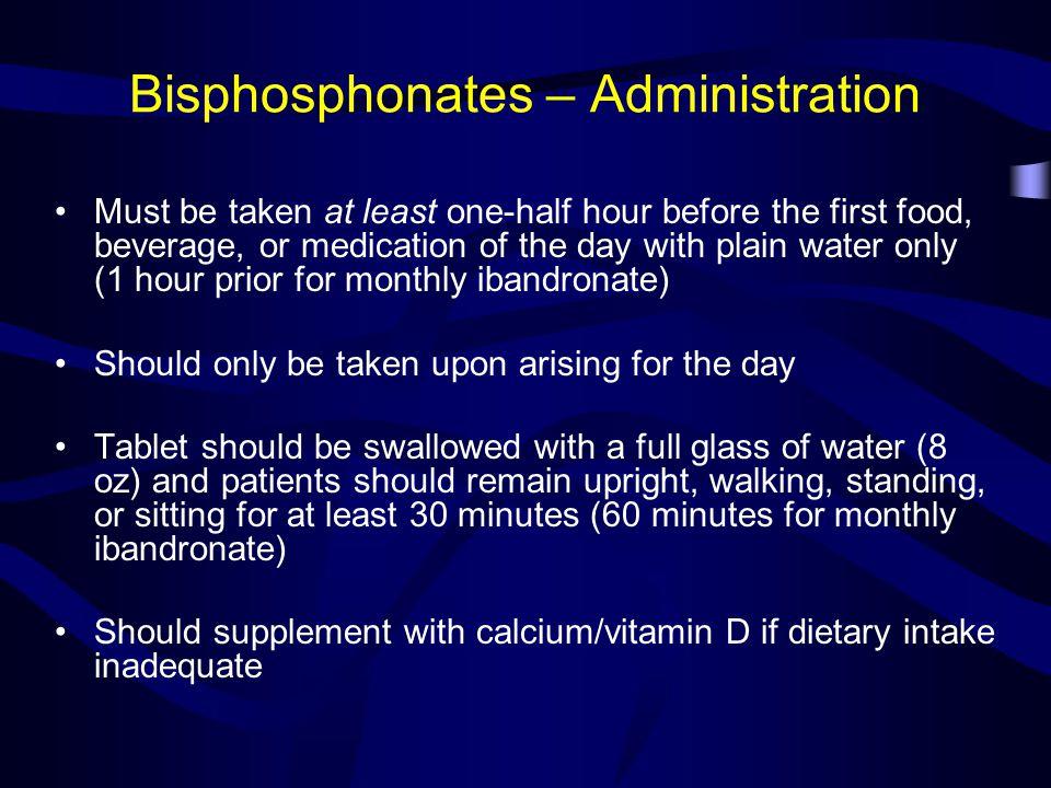 Bisphosphonates – Administration
