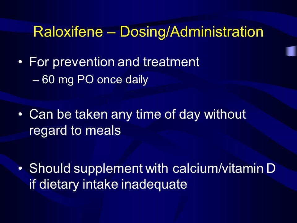 Raloxifene – Dosing/Administration