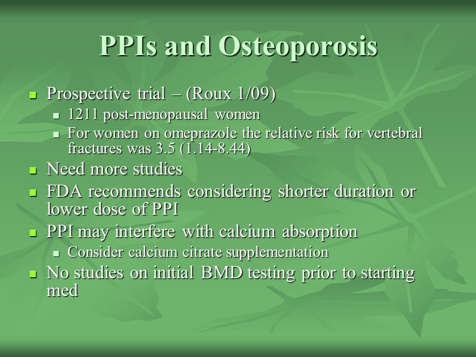 PPIs and Osteoporosis Prospective trial – (Roux 1/09)