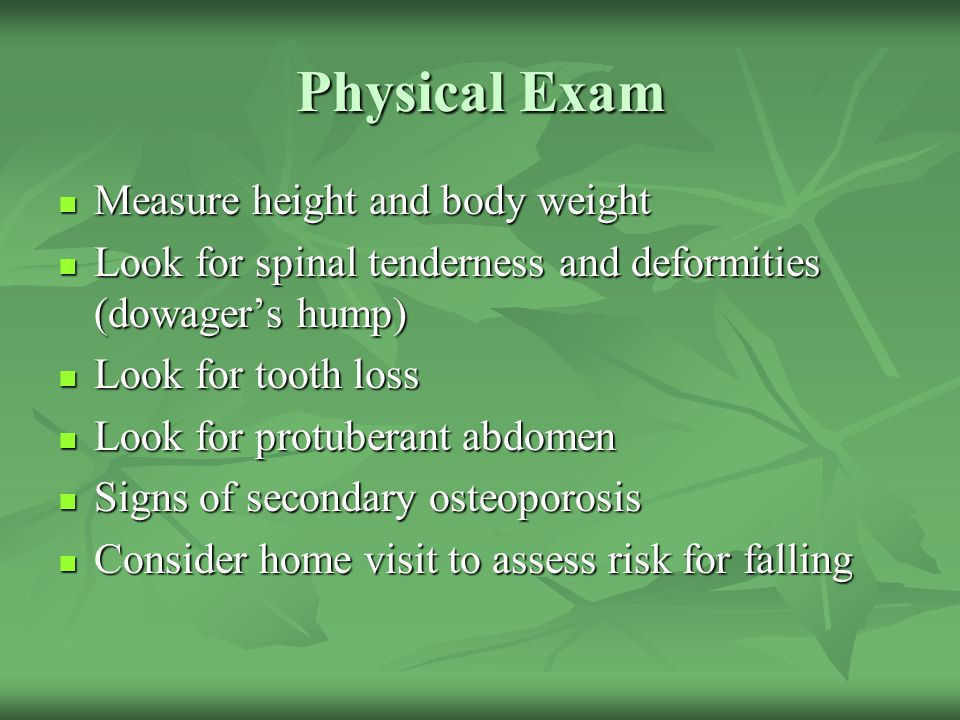 Physical Exam Measure height and body weight