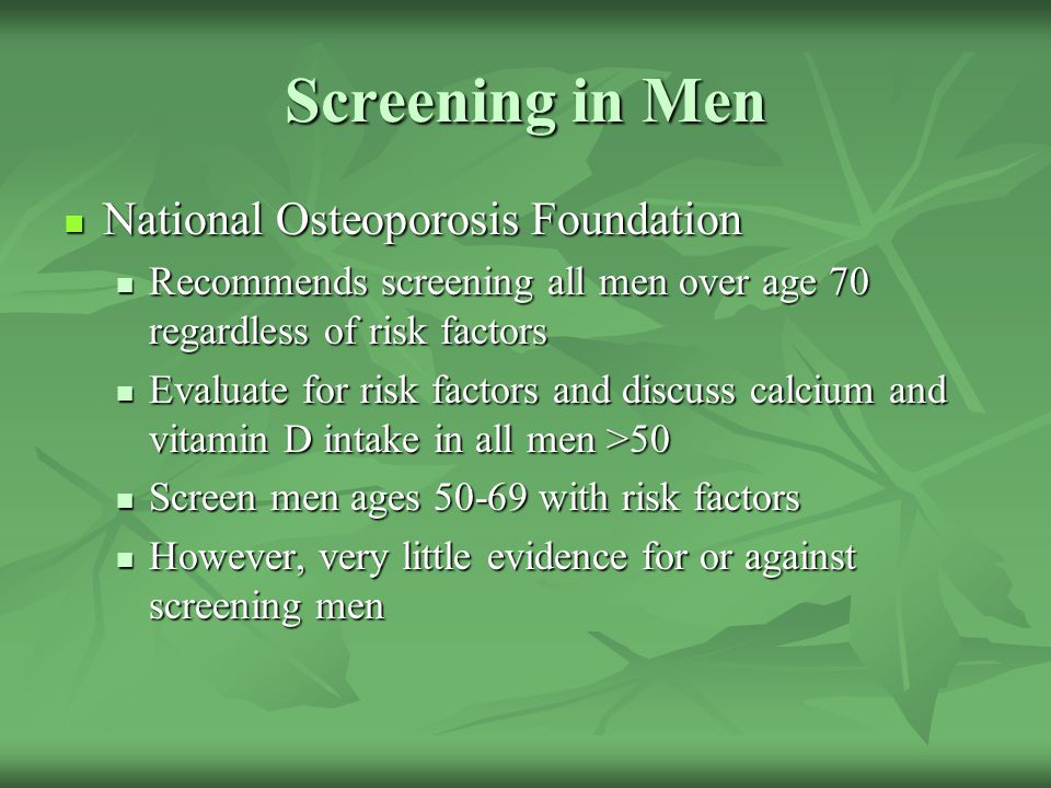 Screening in Men National Osteoporosis Foundation