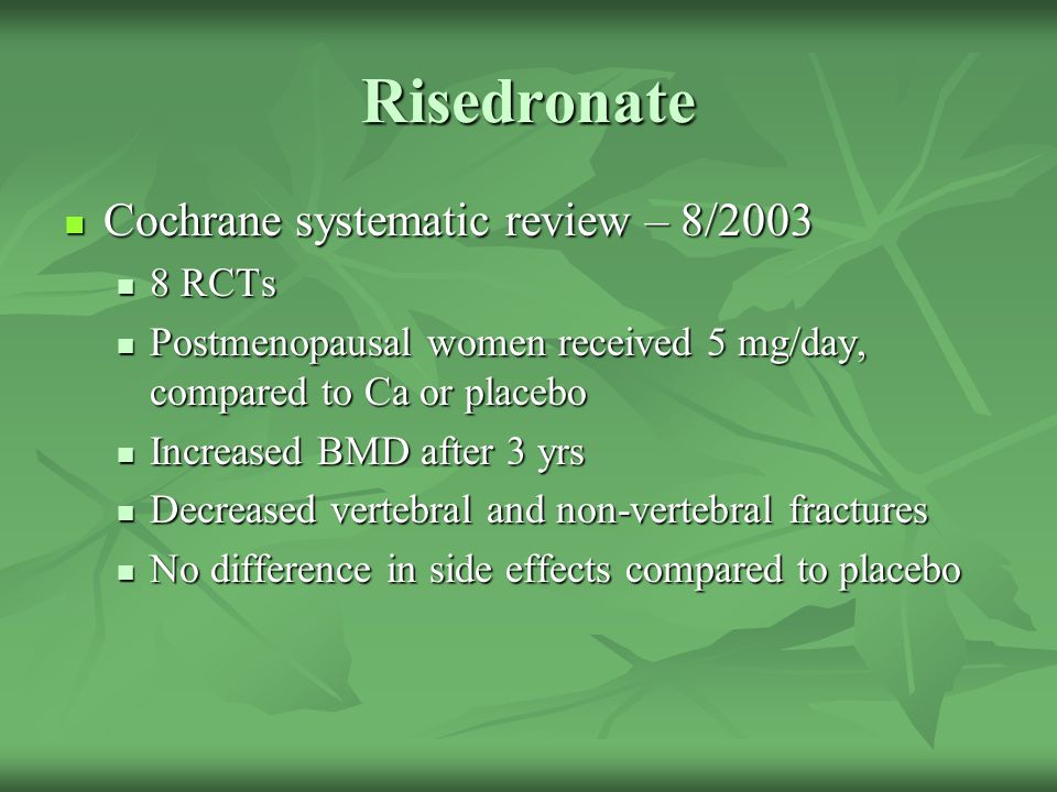 Risedronate Cochrane systematic review – 8/2003 8 RCTs