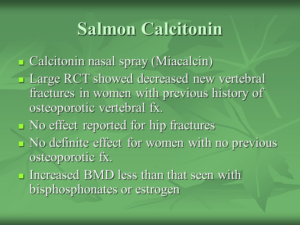 Salmon Calcitonin Calcitonin nasal spray (Miacalcin)