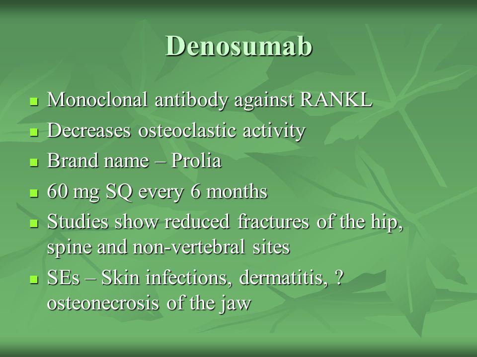 Denosumab Monoclonal antibody against RANKL
