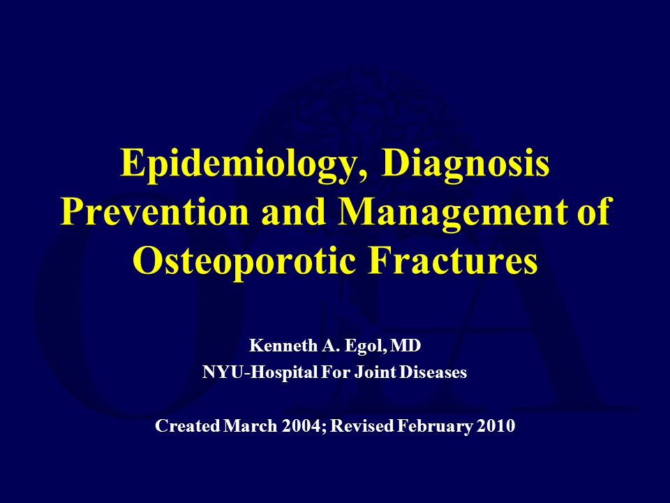 Epidemiology, Diagnosis Prevention and Management of Osteoporotic Fractures