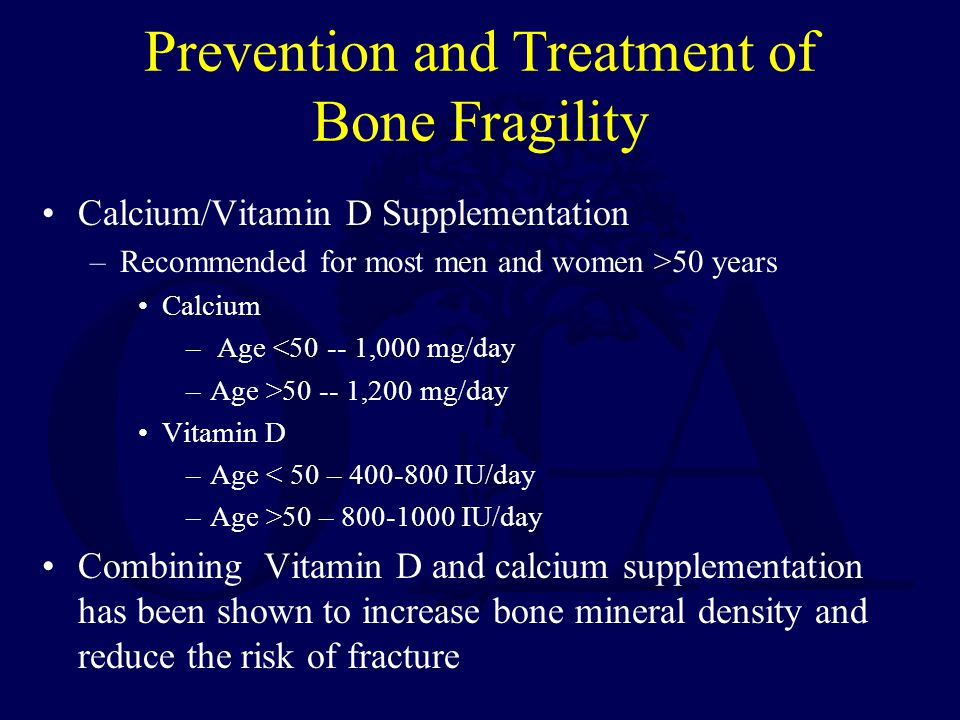 Prevention and Treatment of Bone Fragility