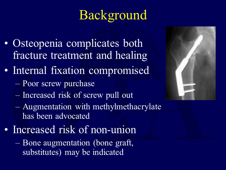 Background Osteopenia complicates both fracture treatment and healing