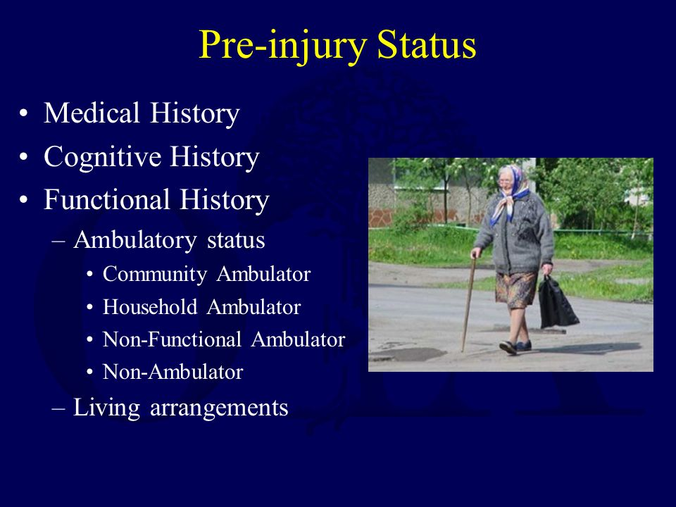Pre-injury Status Medical History Cognitive History Functional History