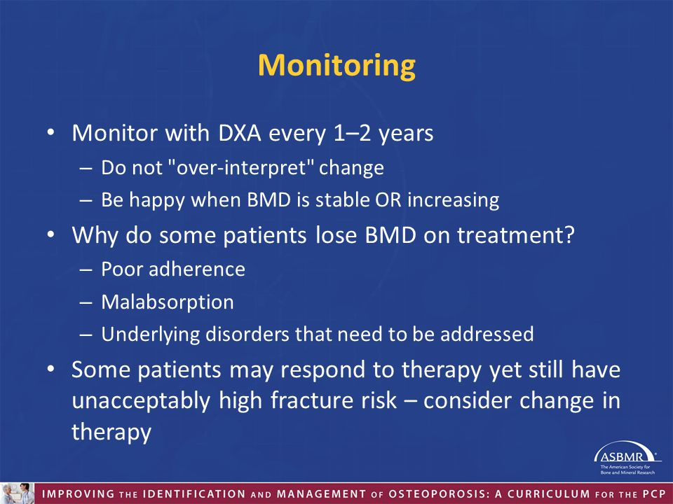 Monitoring Monitor with DXA every 1–2 years