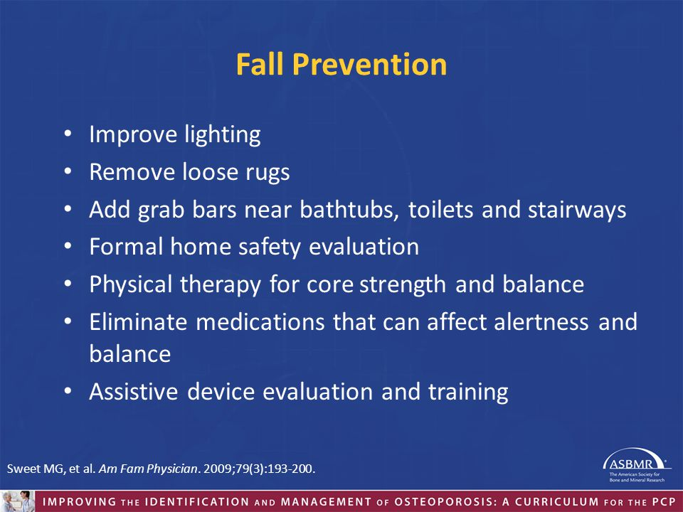 Fall Prevention Improve lighting Remove loose rugs