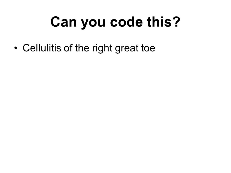 Can you code this Cellulitis of the right great toe