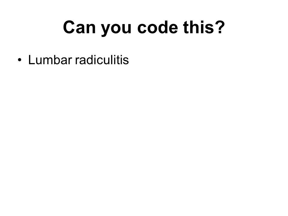 Can you code this Lumbar radiculitis