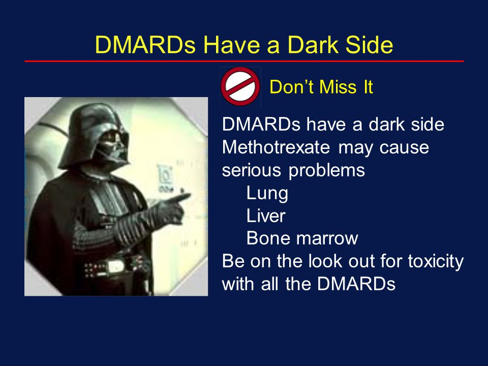 DMARDs Have a Dark Side Don't Miss It DMARDs have a dark side