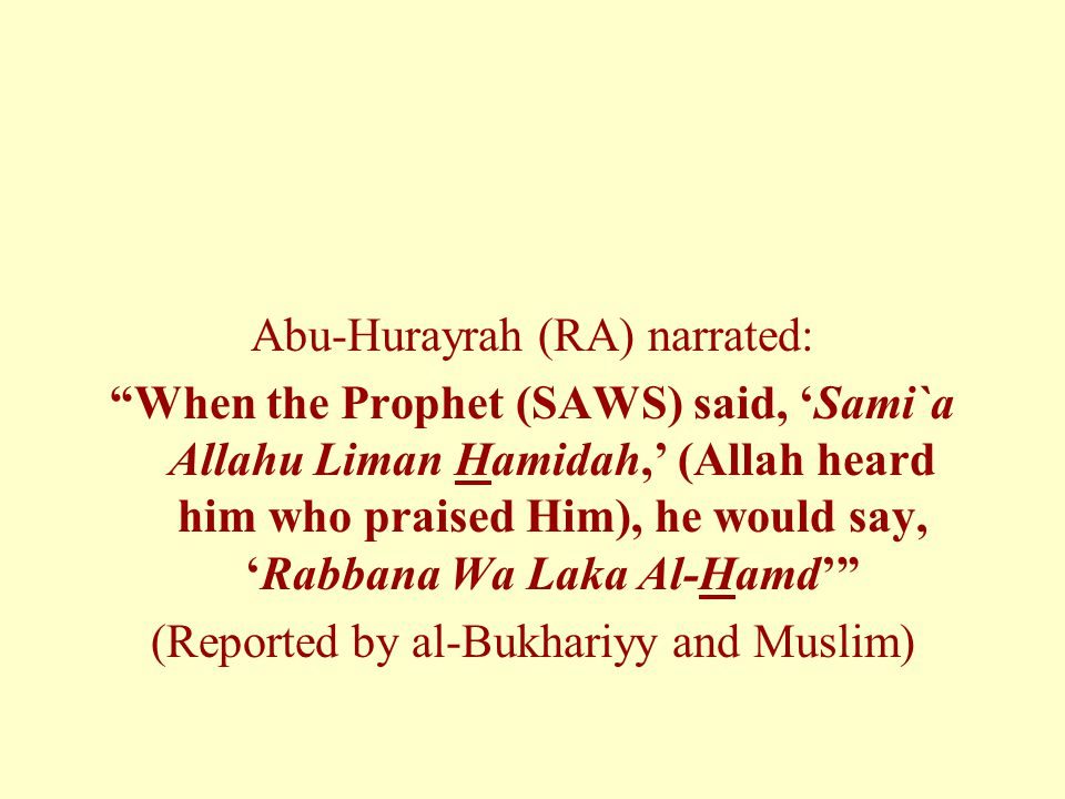 Abu-Hurayrah (RA) narrated: