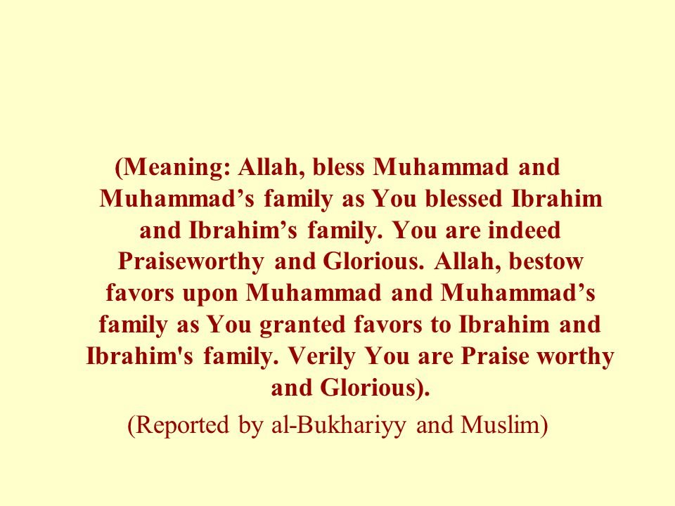 (Reported by al-Bukhariyy and Muslim)