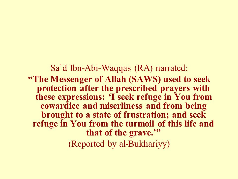 Sa`d Ibn-Abi-Waqqas (RA) narrated:
