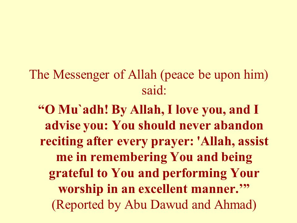 The Messenger of Allah (peace be upon him) said: O Mu`adh