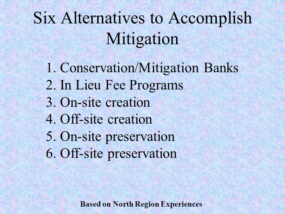 Six Alternatives to Accomplish Mitigation