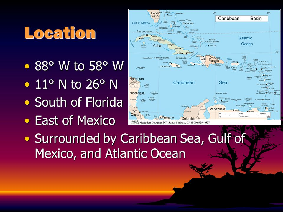 Location 88° W to 58° W 11° N to 26° N South of Florida East of Mexico