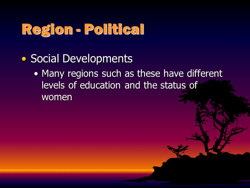 Region - Political Social Developments