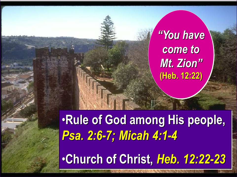 Rule of God among His people, Psa. 2:6-7; Micah 4:1-4