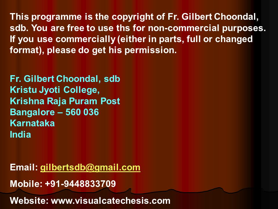 This programme is the copyright of Fr. Gilbert Choondal, sdb